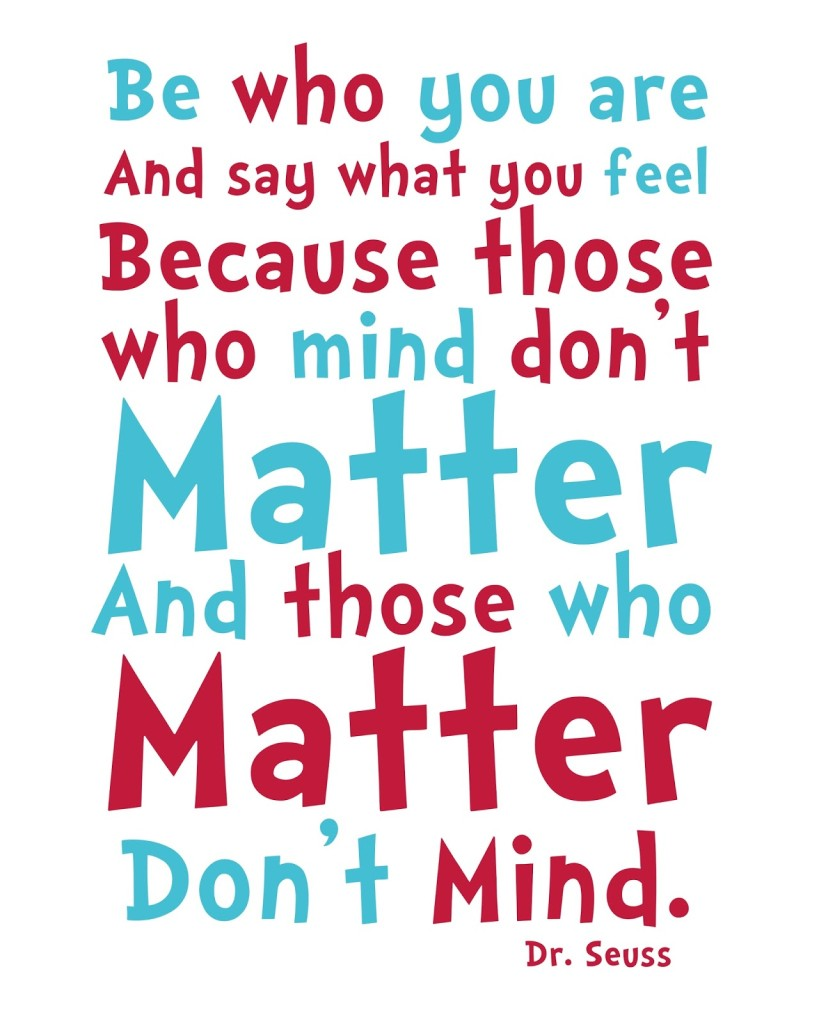 Be Who you Are Dr Seuss Quote Printable